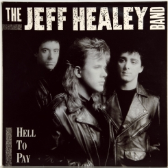 59. JEFF HEALEY BAND-HELL TO PAY-1990-ПЕРВЫЙ ПРЕСС GERMANY-ARISTA-NMINT/NMINT