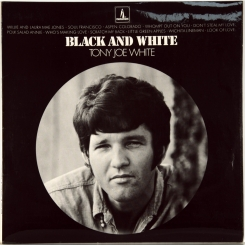 7. TONY JOE WHITE-BLACK AND WHITE (STEREO)-1968-FIRST PRESS UK-MONUMENT-NMINT/NMINT