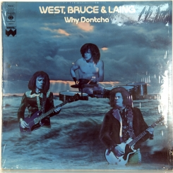 33. WEST, BRUCE & LAING-WHY DONTCHA-1972-FIRST PRESS UK-CBS-NMINT/NMINT