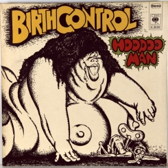 56. BIRTH CONTROL-HOODOO MAN-1972-ПЕРВЫЙ ПРЕСС HOLLAND-CBS-NMINT/NMINT