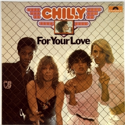 235. CHILLY-FOR YOUR LOVE-1978-ПЕРВЫЙ ПРЕСС SWEDEN-POLYDOR-NMINT/NMINT