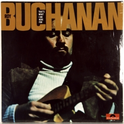 26. BUCHANAN, ROY-THAT'S WHAT I AM HERE FOR-1973-FIRST PRESS GERMANY-POLYDOR-NMINT/NMINT