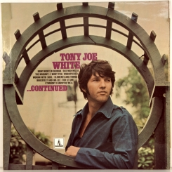13. TONY JOE WHITE ‎– ...CONTINUED-1969-ПЕРВЫЙ ПРЕСС UK-MONUMENT-NMINT/NMINT