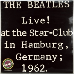 1. BEATLES-LIVE! AT THE STAR-CLUB IN HAMBURG, GERMANY; 1962-ПЕРВЫЙ ПРЕСС (ЭКСПОРТ) 1977 UK-SMILE-NMINT/NMINT