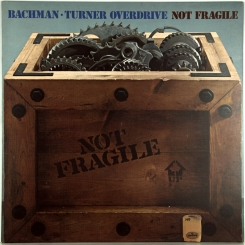 44. BACHMAN-TURNER OVERDRIVE-NOT FRAGILE-1974-FIRST PRESS UK-MERCURY-NMINT/NMINT