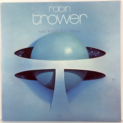 17. TROWER, ROBIN-TWICE REMOVED FROM YESTERDAY-1973-ПЕРВЫЙ ПРЕСС UK-CHRYSALIS-NMINT/NMINT