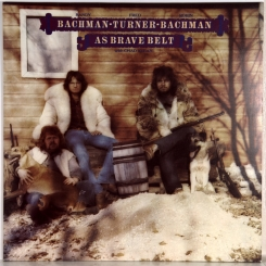 21. BACHMAN, RANDY/FRED TURNER/ROBIN BACHMAN/WITH CHAD ALLAN-AS BRAVE BELT-1972-FIRST PRESS UK-REPRISE-NMINT/NMINT