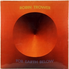 30. TROWER, ROBIN-FOR EARTH BELOW-1975-ПЕРВЫЙ ПРЕСС USA-CHRYSALIS-NMINT/NMINT